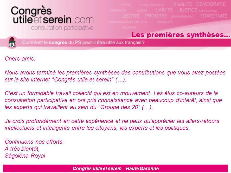 Congrès utile et serein – Haute Garonne Chers amis, Nous avons terminé les premières synthèses des contributions que vous avez postées sur le site internet Congrès utile et serein (…).