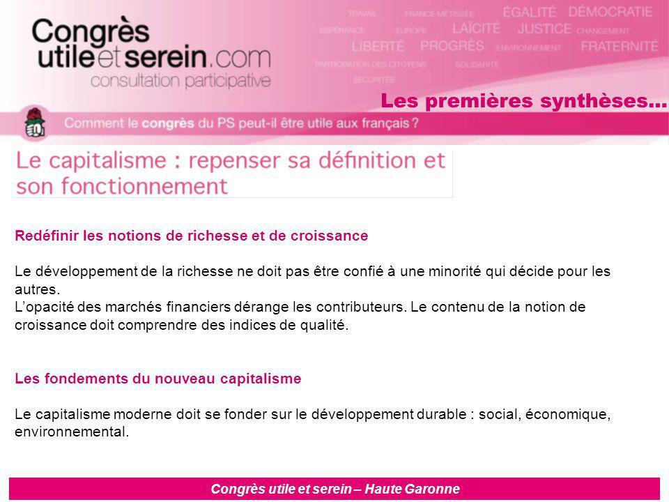 Congrès utile et serein – Haute Garonne Redéfinir les notions de richesse et de croissance Le développement de la richesse ne doit pas être confié à une minorité qui décide pour les autres.