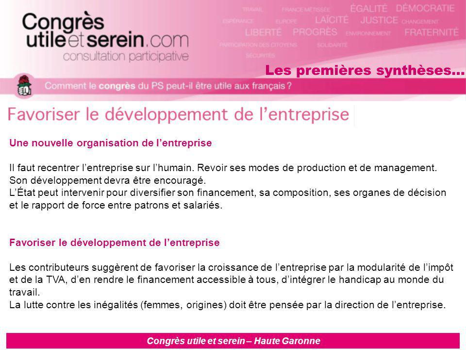 Congrès utile et serein – Haute Garonne Une nouvelle organisation de l'entreprise Il faut recentrer l'entreprise sur l'humain.
