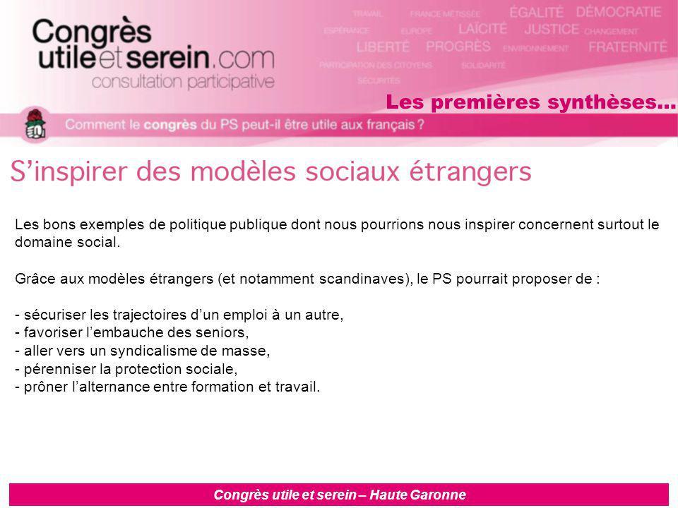 Congrès utile et serein – Haute Garonne Les bons exemples de politique publique dont nous pourrions nous inspirer concernent surtout le domaine social.