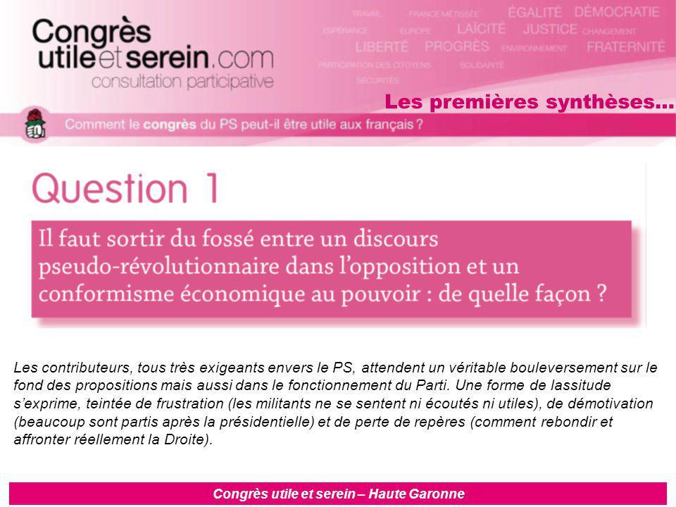 Congrès utile et serein – Haute Garonne Les contributeurs, tous très exigeants envers le PS, attendent un véritable bouleversement sur le fond des propositions mais aussi dans le fonctionnement du Parti.