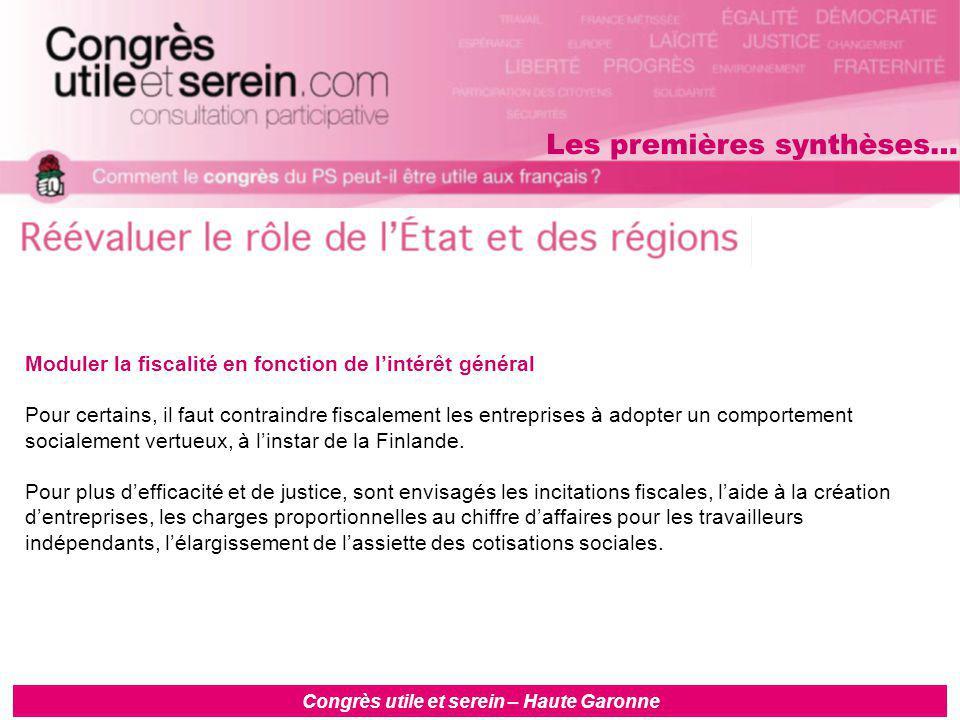 Congrès utile et serein – Haute Garonne Moduler la fiscalité en fonction de l'intérêt général Pour certains, il faut contraindre fiscalement les entreprises à adopter un comportement socialement vertueux, à l'instar de la Finlande.