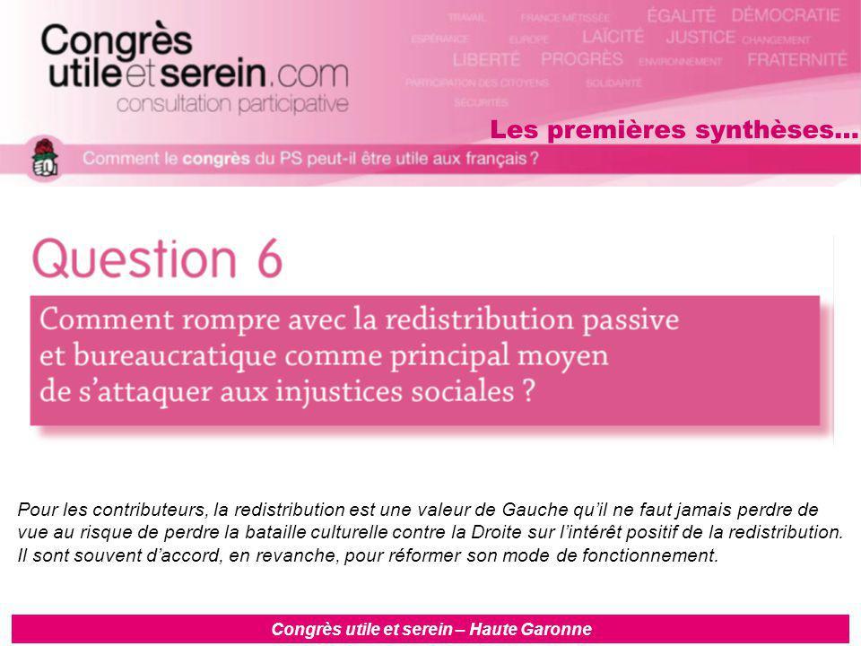 Congrès utile et serein – Haute Garonne Pour les contributeurs, la redistribution est une valeur de Gauche qu'il ne faut jamais perdre de vue au risque de perdre la bataille culturelle contre la Droite sur l'intérêt positif de la redistribution.
