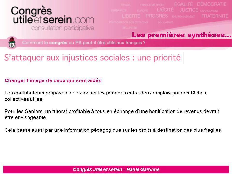 Congrès utile et serein – Haute Garonne Changer l'image de ceux qui sont aidés Les contributeurs proposent de valoriser les périodes entre deux emplois par des tâches collectives utiles.