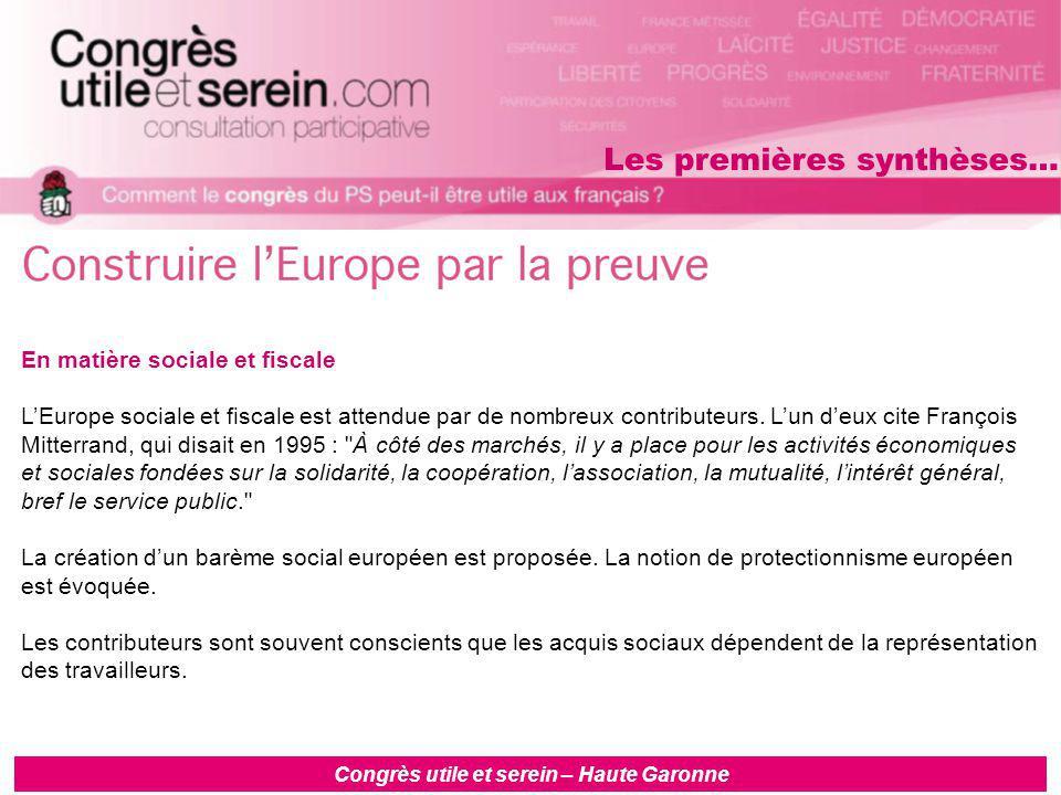 Congrès utile et serein – Haute Garonne En matière sociale et fiscale L'Europe sociale et fiscale est attendue par de nombreux contributeurs.
