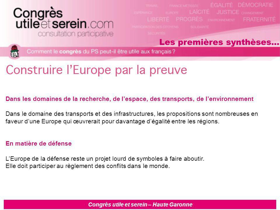 Congrès utile et serein – Haute Garonne Dans les domaines de la recherche, de l'espace, des transports, de l'environnement Dans le domaine des transports et des infrastructures, les propositions sont nombreuses en faveur d'une Europe qui œuvrerait pour davantage d'égalité entre les régions.