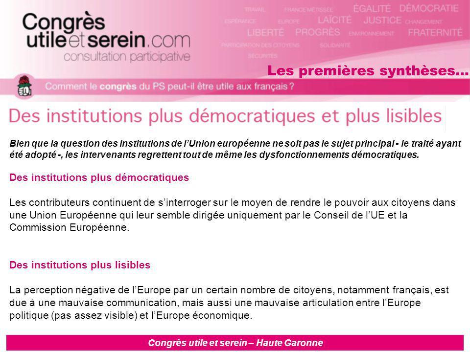 Congrès utile et serein – Haute Garonne Bien que la question des institutions de l'Union européenne ne soit pas le sujet principal - le traité ayant été adopté -, les intervenants regrettent tout de même les dysfonctionnements démocratiques.