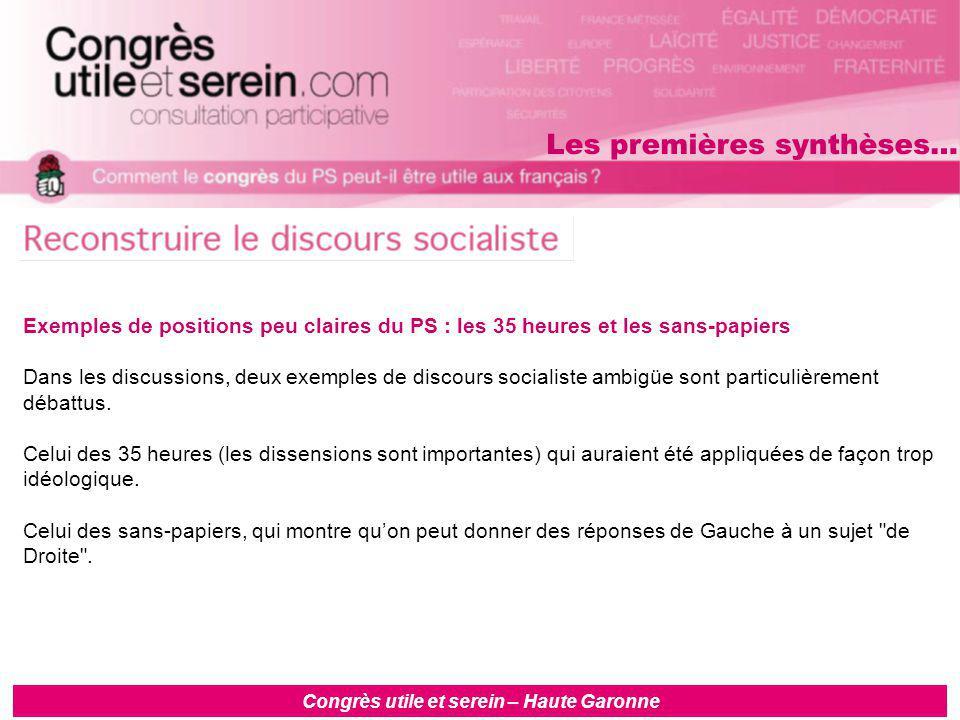 Congrès utile et serein – Haute Garonne Exemples de positions peu claires du PS : les 35 heures et les sans-papiers Dans les discussions, deux exemples de discours socialiste ambigüe sont particulièrement débattus.