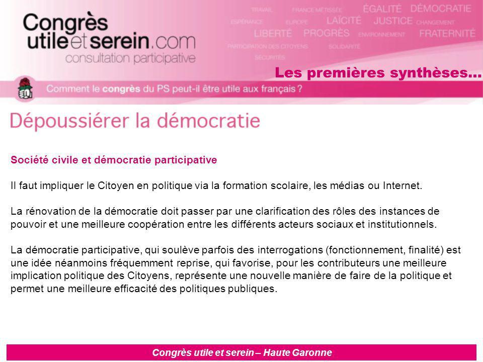 Congrès utile et serein – Haute Garonne Société civile et démocratie participative Il faut impliquer le Citoyen en politique via la formation scolaire, les médias ou Internet.