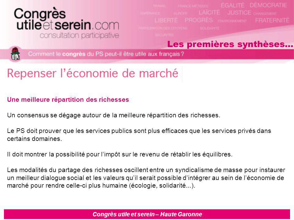 Congrès utile et serein – Haute Garonne Une meilleure répartition des richesses Un consensus se dégage autour de la meilleure répartition des richesses.