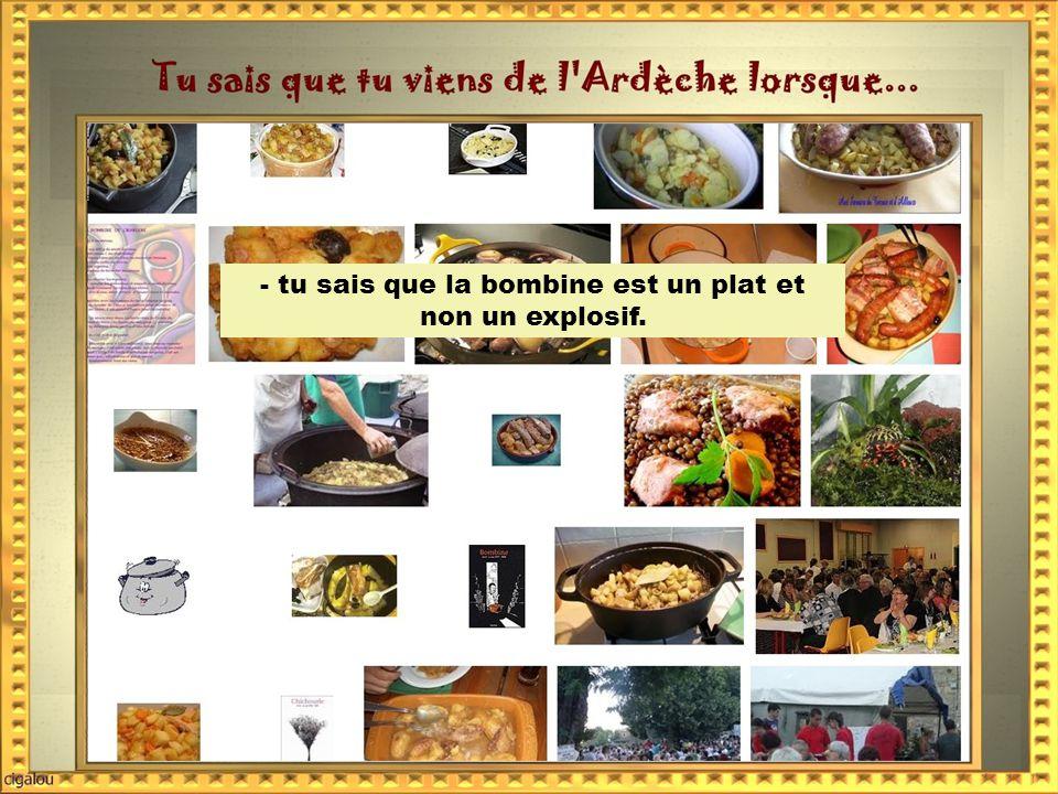 - tu es un des seuls français à savoir prononcer Thueyts, Antraigues, Privas et non Privasses, Aubenas et non Aubenasse...........