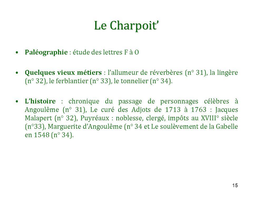 Le Charpoit' Paléographie : étude des lettres F à O Quelques vieux métiers : l'allumeur de réverbères (n° 31), la lingère (n° 32), le ferblantier (n° 33), le tonnelier (n° 34).