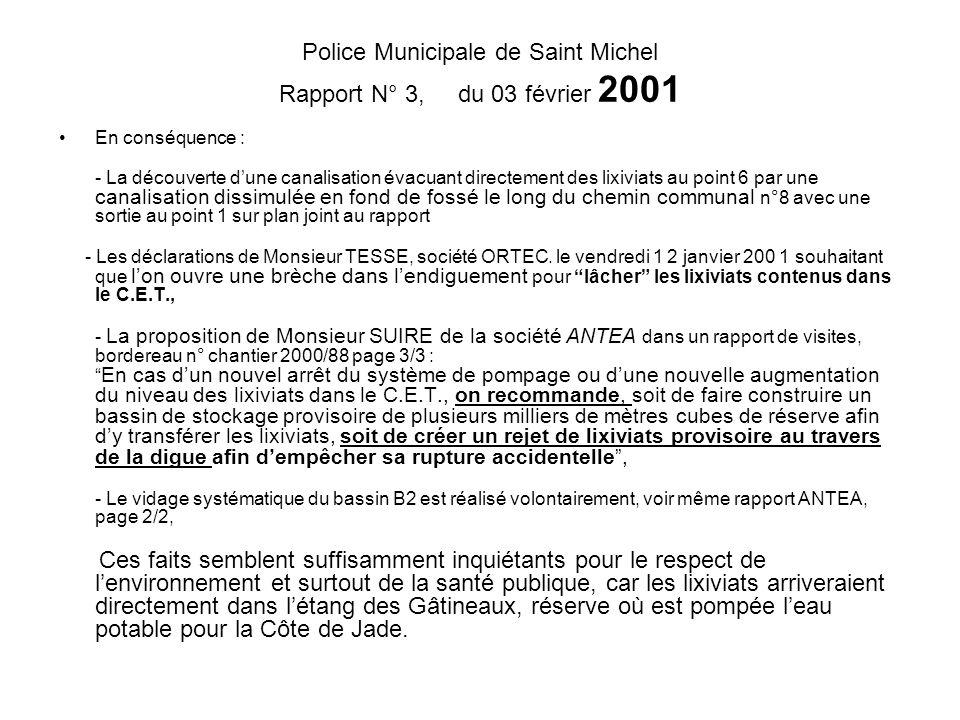 Police Municipale de Saint Michel Rapport N° 3, du 03 février 2001 En conséquence : - La découverte d'une canalisation évacuant directement des lixivi