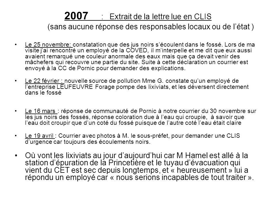 2007 : Extrait de la lettre lue en CLIS (sans aucune réponse des responsables locaux ou de l'état ) Le 25 novembre: constatation que des jus noirs s'é