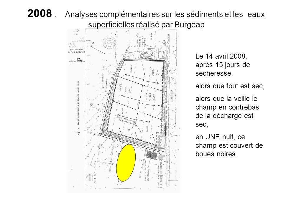 2008 : Analyses complémentaires sur les sédiments et les eaux superficielles réalisé par Burgeap Le 14 avril 2008, après 15 jours de sécheresse, alors