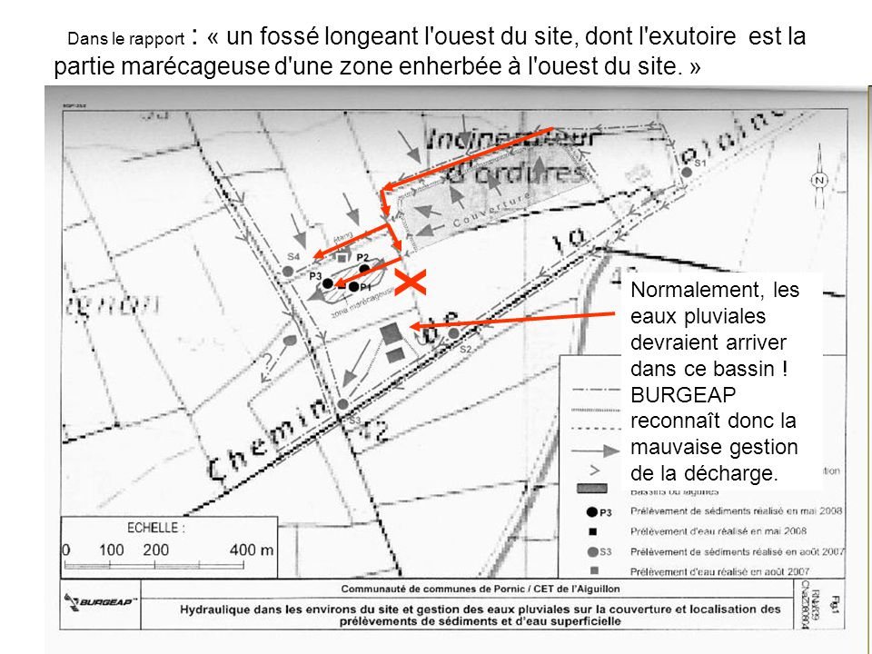 Dans le rapport : « un fossé longeant l'ouest du site, dont l'exutoire est la partie marécageuse d'une zone enherbée à l'ouest du site. » X Normalemen