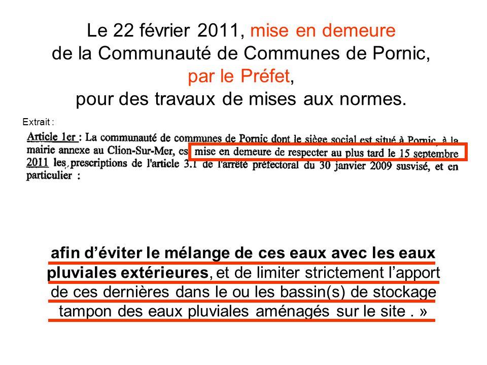 Le 22 février 2011, mise en demeure de la Communauté de Communes de Pornic, par le Préfet, pour des travaux de mises aux normes. « Un fossé collectant