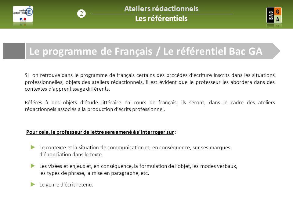 Le programme de Français / Le référentiel Bac GA Ateliers rédactionnels Les référentiels ❷