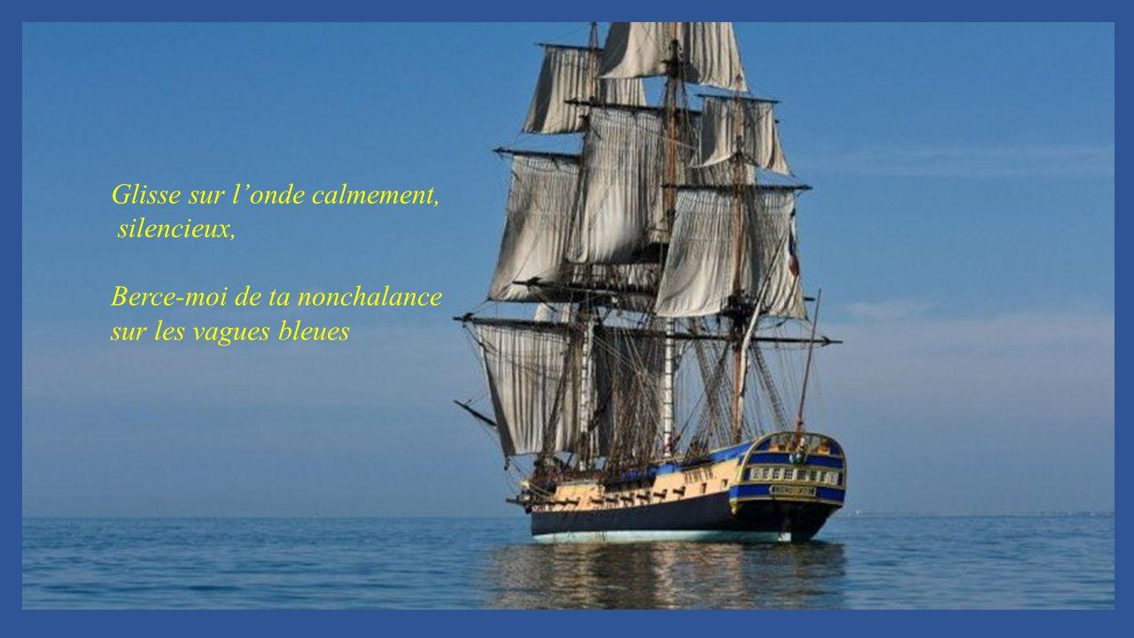 Pour mon âme et mon cœur pleins d'allégresse En ce voyage fabuleux sur la mer enchanteresse.
