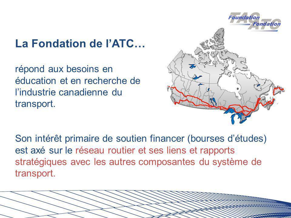 La Fondation de l'ATC… répond aux besoins en éducation et en recherche de l'industrie canadienne du transport.