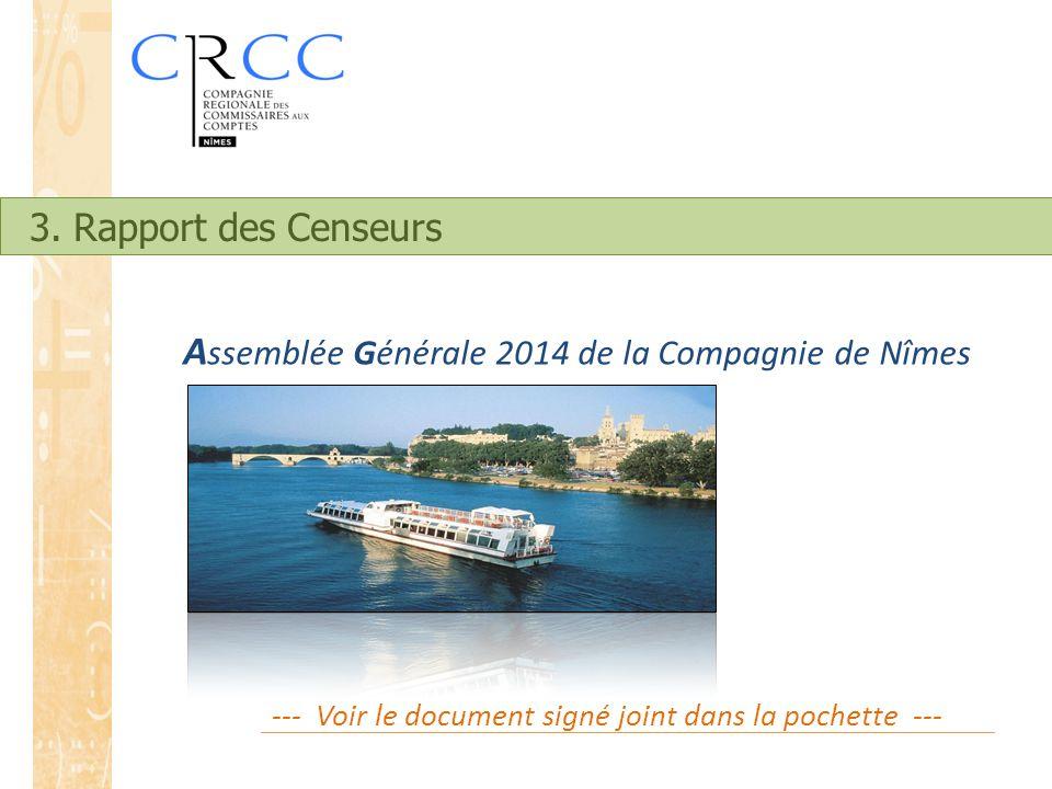 A ssemblée Générale 2014 de la Compagnie de Nîmes --- Voir le document signé joint dans la pochette --- 3. Rapport des Censeurs