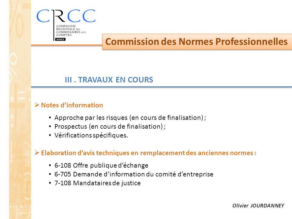 Commission des Normes Professionnelles III. TRAVAUX EN COURS  Notes d'information Approche par les risques (en cours de finalisation) ; Prospectus (e