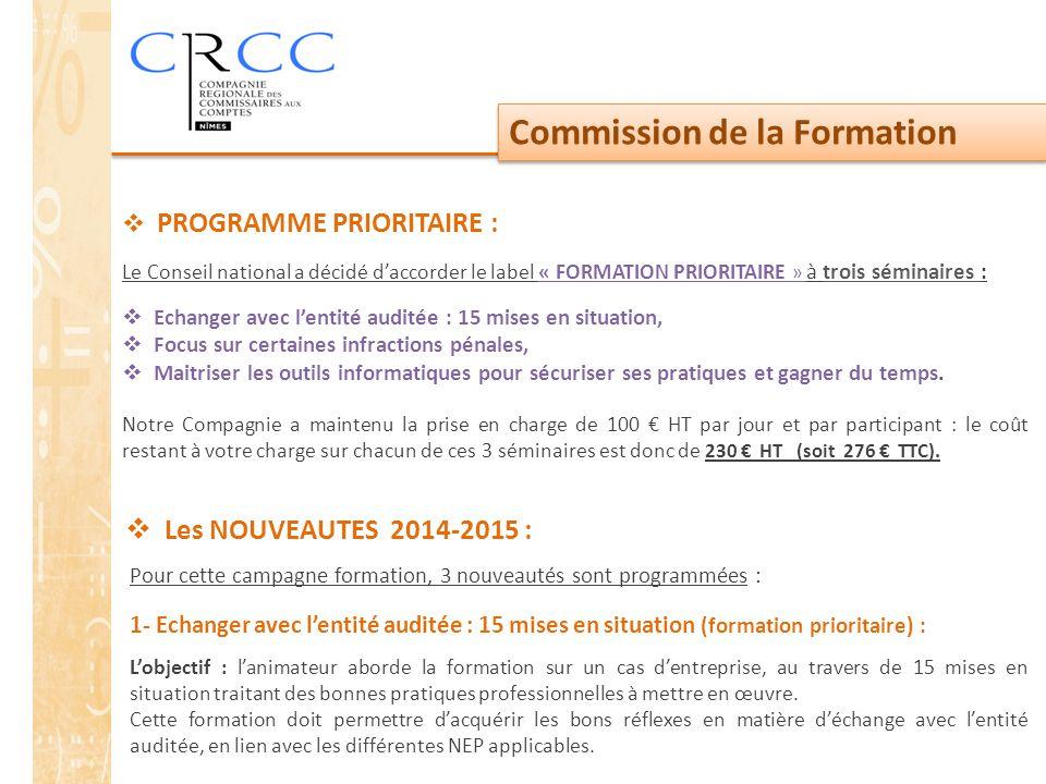 Commission de la Formation Le Conseil national a décidé d'accorder le label « FORMATION PRIORITAIRE » à trois séminaires :  Echanger avec l'entité au