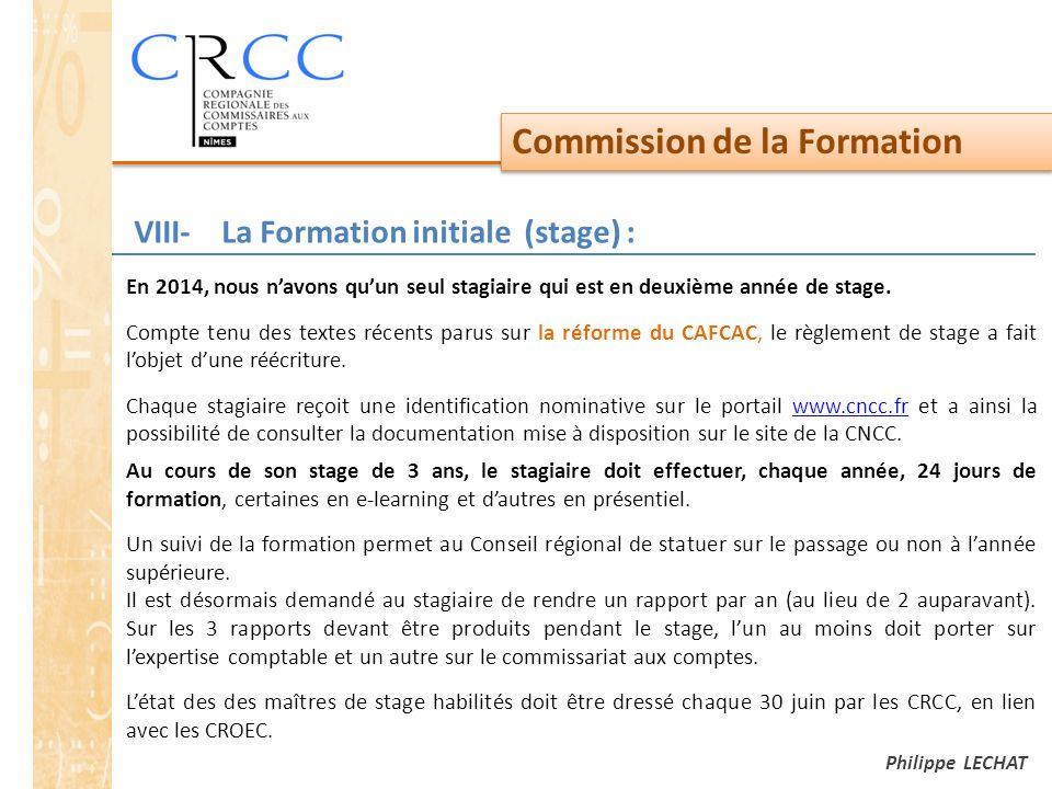 Commission de la Formation Philippe LECHAT VIII- La Formation initiale (stage) : En 2014, nous n'avons qu'un seul stagiaire qui est en deuxième année