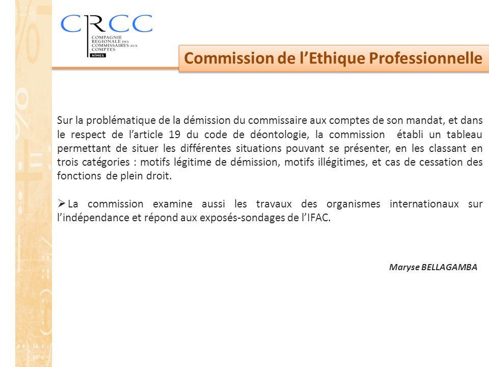 Commission de l'Ethique Professionnelle Sur la problématique de la démission du commissaire aux comptes de son mandat, et dans le respect de l'article