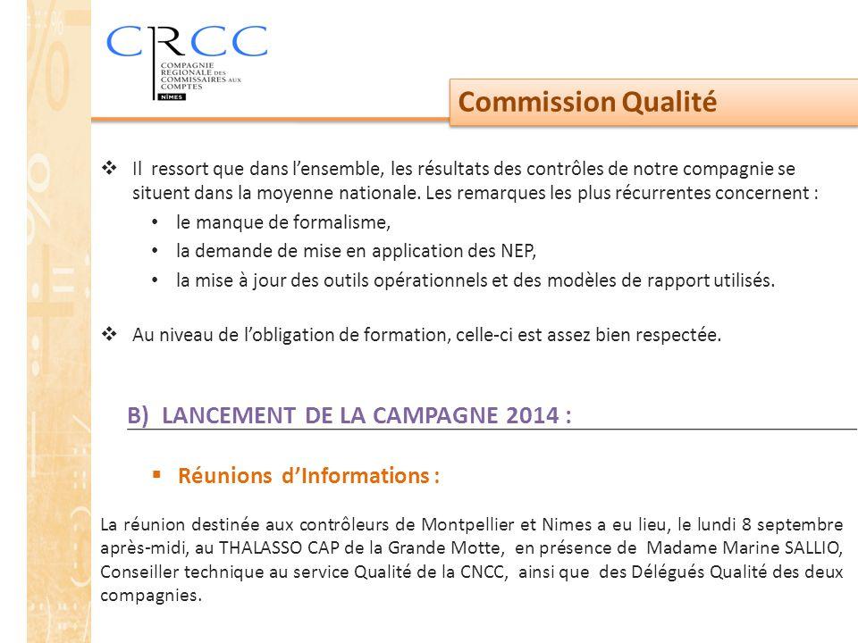 Commission Qualité B) LANCEMENT DE LA CAMPAGNE 2014 :  Réunions d'Informations : La réunion destinée aux contrôleurs de Montpellier et Nimes a eu lie