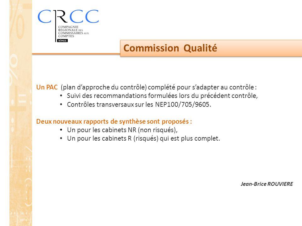 Commission Qualité Un PAC (plan d'approche du contrôle) complété pour s'adapter au contrôle : Suivi des recommandations formulées lors du précédent contrôle, Contrôles transversaux sur les NEP100/705/9605.