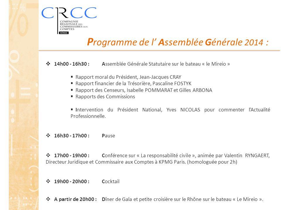 P rogramme de l' Assemblée Générale 2014 :  14h00 - 16h30 : Assemblée Générale Statutaire sur le bateau « le Mireio »  Rapport moral du Président, J