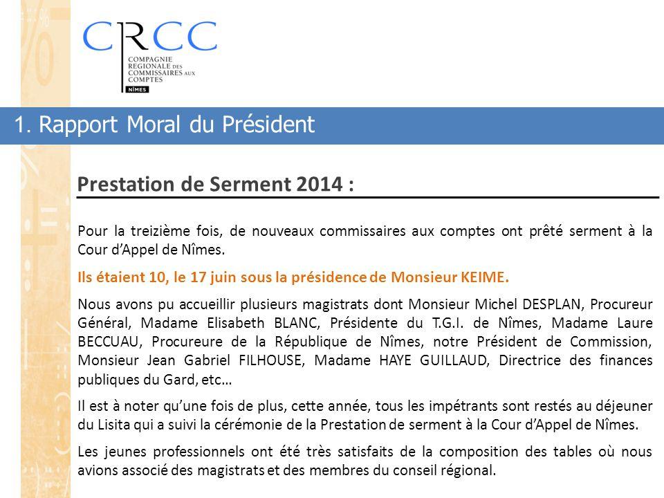 1. Rapport Moral du Président Prestation de Serment 2014 : Pour la treizième fois, de nouveaux commissaires aux comptes ont prêté serment à la Cour d'