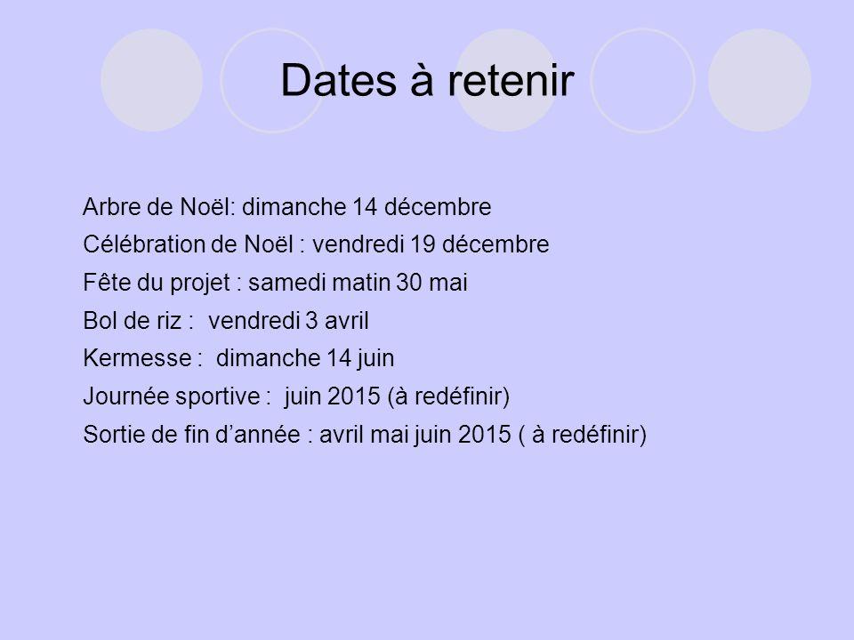 Dates à retenir Arbre de Noël: dimanche 14 décembre Célébration de Noël : vendredi 19 décembre Fête du projet : samedi matin 30 mai Bol de riz : vendr