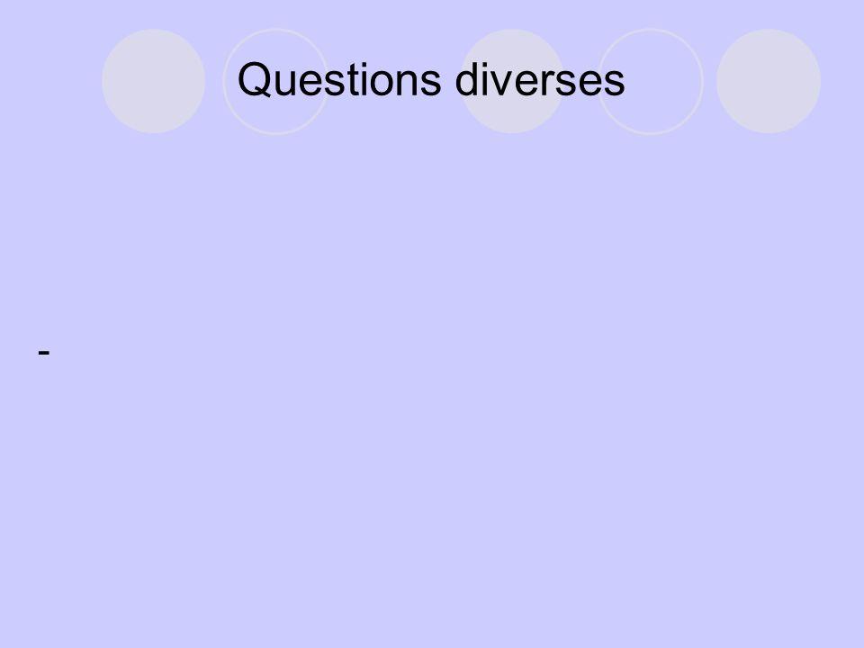 Questions diverses -