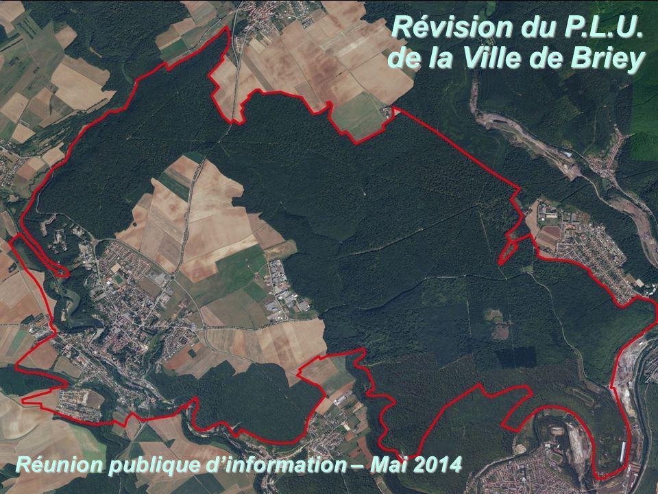 Ville de Briey Révision du Plan Local d'Urbanisme Révision du P.L.U. de la Ville de Briey Réunion publique d'information – Mai 2014