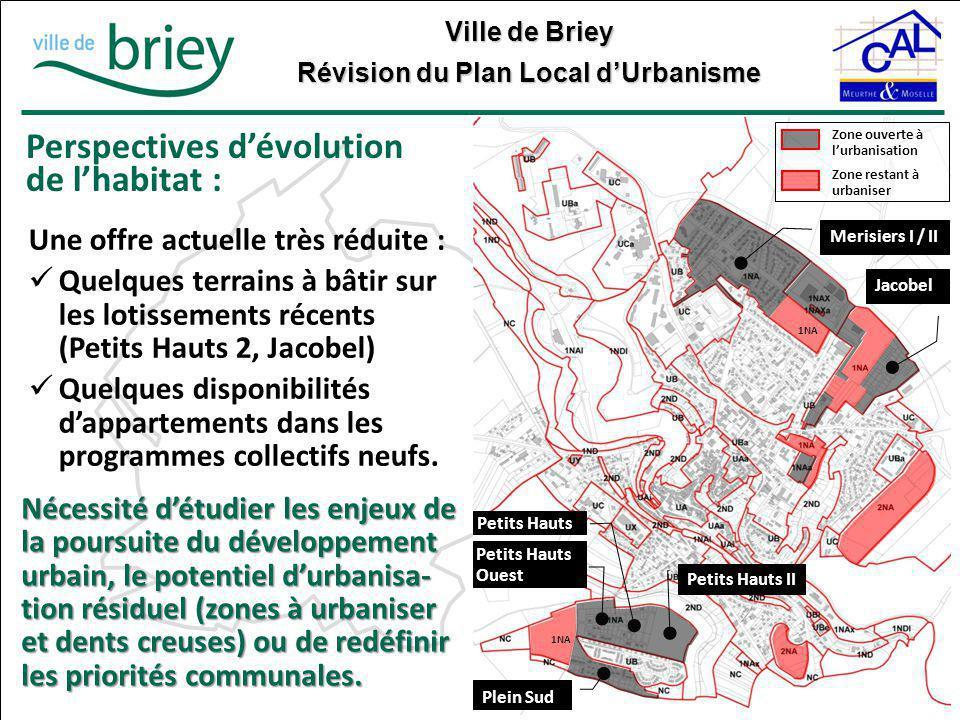Ville de Briey Révision du Plan Local d'Urbanisme Perspectives d'évolution de l'habitat : Zone ouverte à l'urbanisation Zone restant à urbaniser Plein