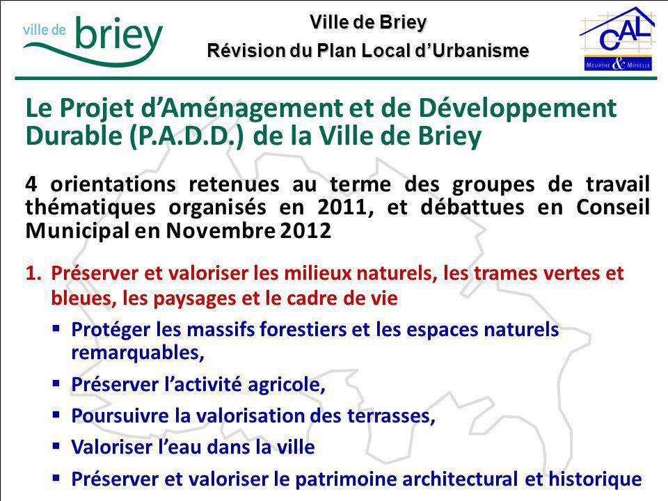 Ville de Briey Révision du Plan Local d'Urbanisme Le Projet d'Aménagement et de Développement Durable (P.A.D.D.) de la Ville de Briey 4 orientations r