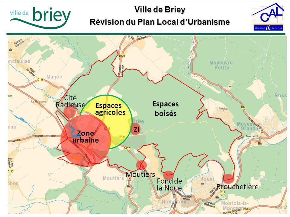 Ville de Briey Révision du Plan Local d'Urbanisme Espaces boisés Espaces agricoles Zone urbaine ZI Brouchetière Fond de la Noue Moutiers Cité Radieuse