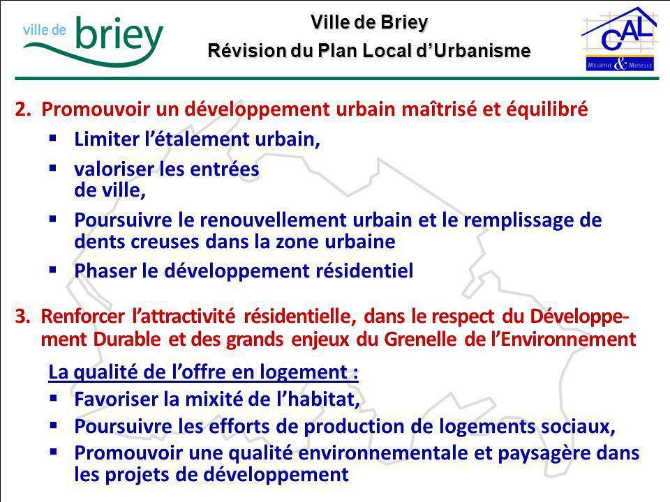 Ville de Briey Révision du Plan Local d'Urbanisme 2.Promouvoir un développement urbain maîtrisé et équilibré  Limiter l'étalement urbain,  valoriser
