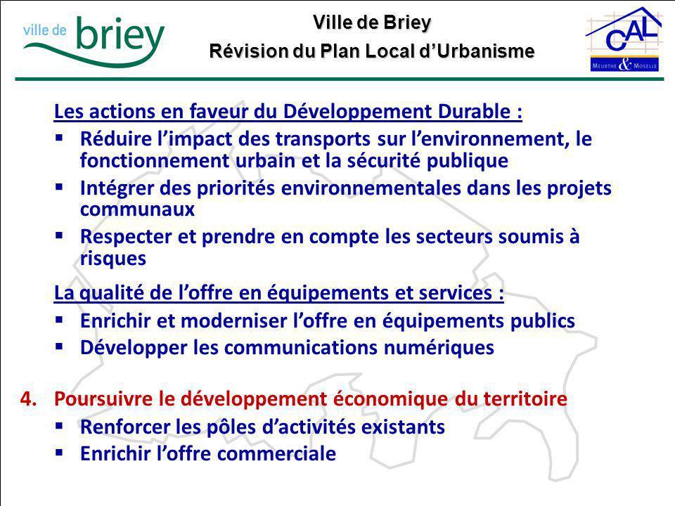 Ville de Briey Révision du Plan Local d'Urbanisme Les actions en faveur du Développement Durable :  Réduire l'impact des transports sur l'environneme
