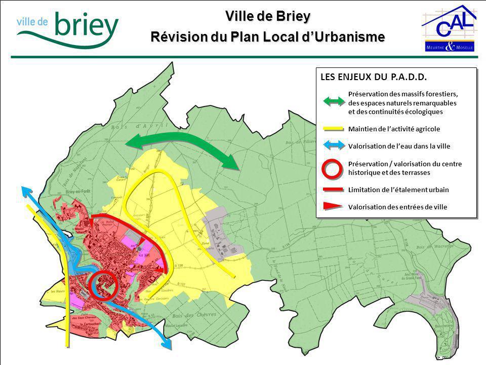 Ville de Briey Révision du Plan Local d'Urbanisme LES ENJEUX DU P.A.D.D. Préservation des massifs forestiers, des espaces naturels remarquables et des