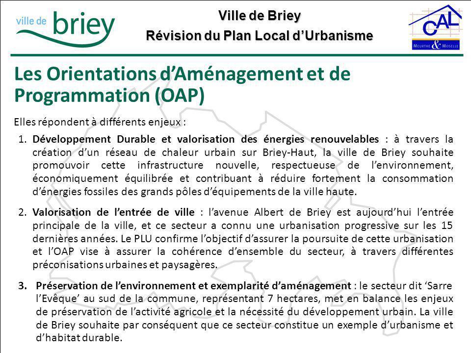 Ville de Briey Révision du Plan Local d'Urbanisme Les Orientations d'Aménagement et de Programmation (OAP) Elles répondent à différents enjeux : 1. Dé