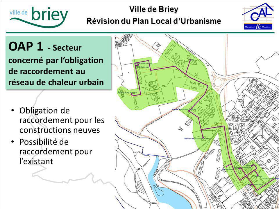 Ville de Briey Révision du Plan Local d'Urbanisme OAP 1 - Secteur concerné par l'obligation de raccordement au réseau de chaleur urbain Obligation de
