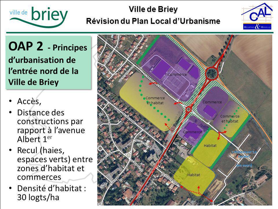 Ville de Briey Révision du Plan Local d'Urbanisme OAP 2 - Principes d'urbanisation de l'entrée nord de la Ville de Briey Lotissement 'La Jacobel' (en