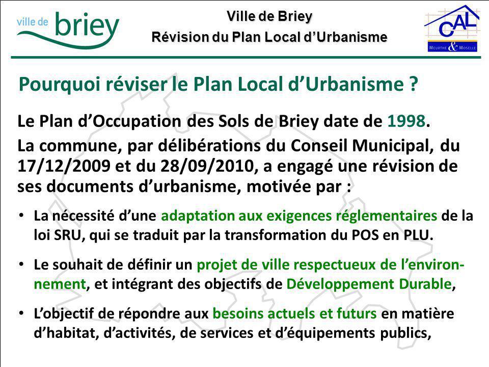 Ville de Briey Révision du Plan Local d'Urbanisme La nécessité d'une adaptation aux exigences réglementaires de la loi SRU, qui se traduit par la tran