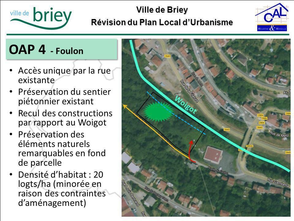 Ville de Briey Révision du Plan Local d'Urbanisme OAP 4 - Foulon Accès unique par la rue existante Préservation du sentier piétonnier existant Recul d