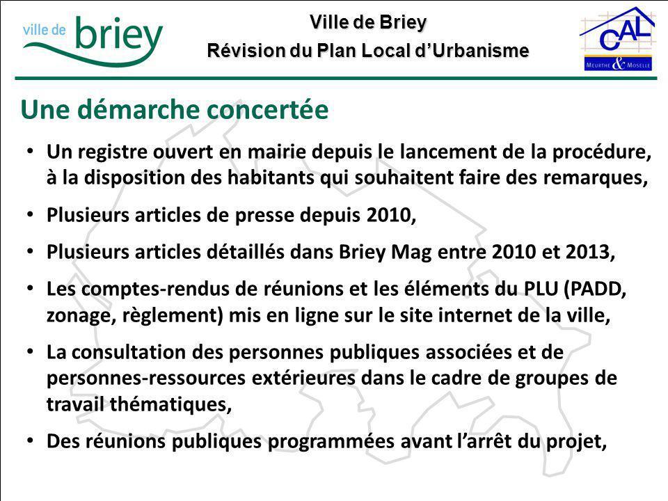 Ville de Briey Révision du Plan Local d'Urbanisme Une démarche concertée Un registre ouvert en mairie depuis le lancement de la procédure, à la dispos