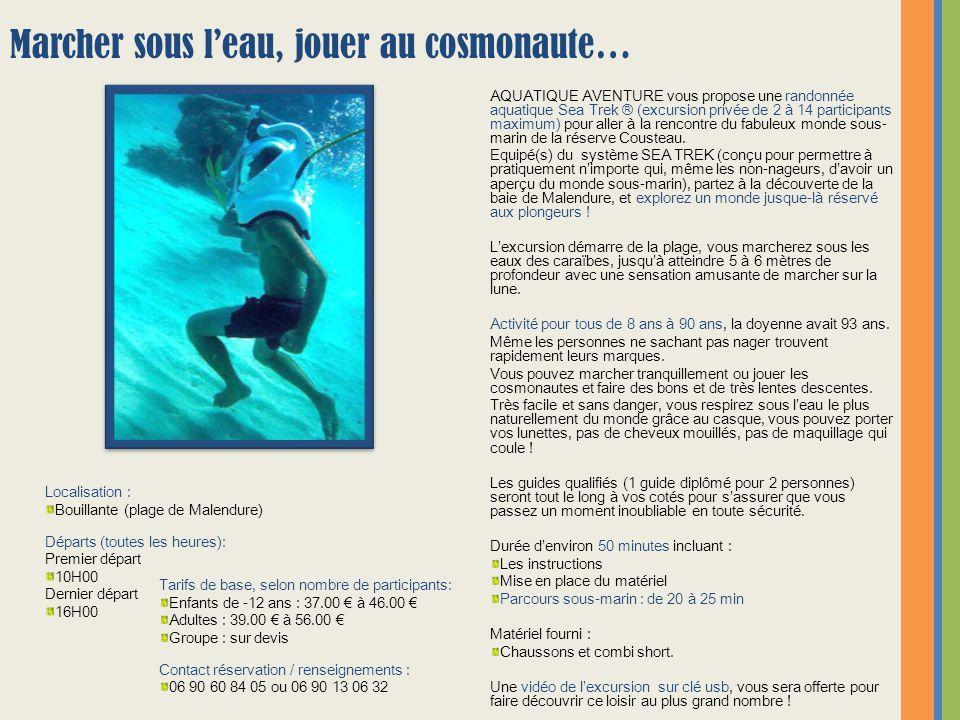 AQUATIQUE AVENTURE vous propose une randonnée aquatique Sea Trek ® (excursion privée de 2 à 14 participants maximum) pour aller à la rencontre du fabu