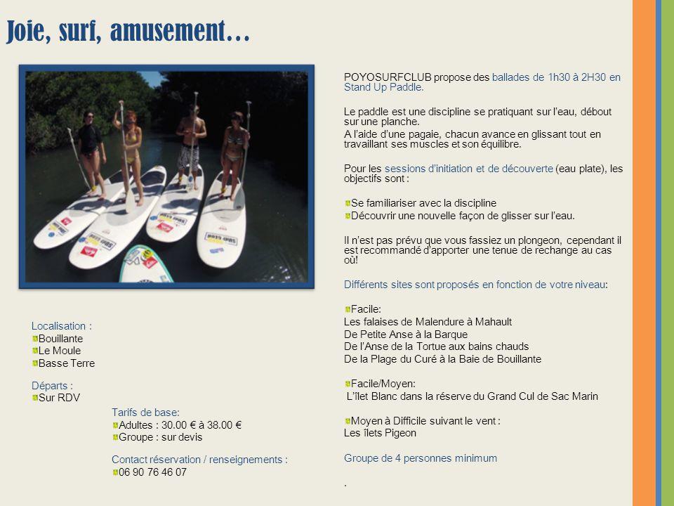 POYOSURFCLUB propose des ballades de 1h30 à 2H30 en Stand Up Paddle. Le paddle est une discipline se pratiquant sur l'eau, débout sur une planche. A l